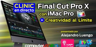 Vídeo-Clinic en directo: Final Cut Pro X con Apple iMac Pro - Creatividad al Límite